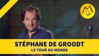 """Stéphane de Groodt - """"Le tour du monde"""""""
