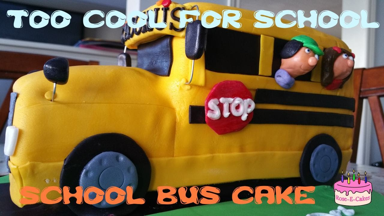Too Cool For School Cute School Bus Cake Youtube