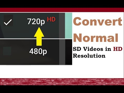 How Convert Normal SD Video to HD 720p