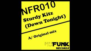 Sturdy Kitz - Down Tonight (Original Mix) [NuFunk Records]