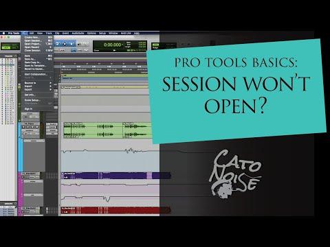 Pro Tools Basics: Pro Tools Session Won't Open?