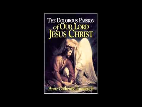 The Dolorous Passion of Our Lord Jesus Christ - Part 1