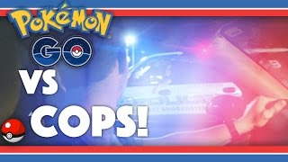 Pokemon GO - VS COPS!