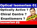 Isomerism 09 || Opical Isomers 01 || Introduction : Chiral Centre and Enantiomers JEE MAINS / NEET