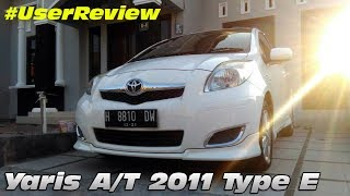 User Review Yaris AT 2011 Type E