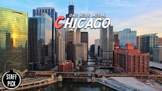 One Hour Relaxation - Aerial Chicago - 4K Drone Footage