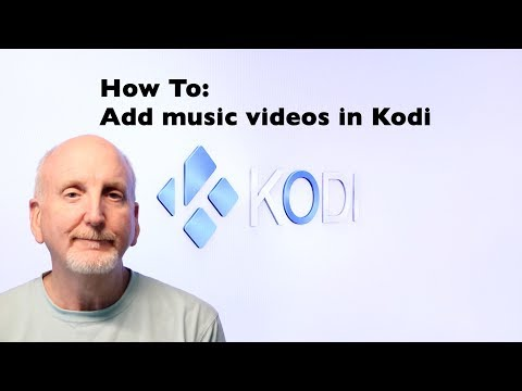How To - Add Your Music Videos To Kodi 17 - Not an Add On !