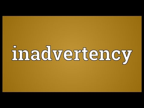 Header of inadvertency