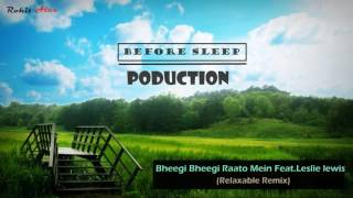 Aisa Lagta hai Tum Banke Badal Ft.Leslie Lewis (Relaxable Remix) Rohit Alex