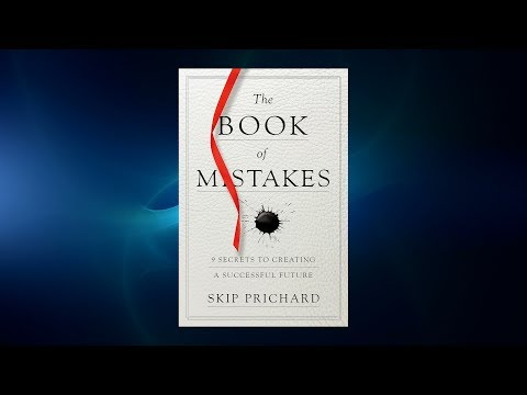 "Coming Soon: Skip Prichard's ""The Book of Mistakes - 9 Secrets to Creating a Successful Future"""