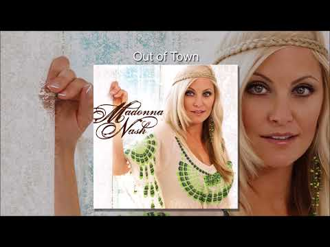 Out of Town by Madonna Nash - female country music singer