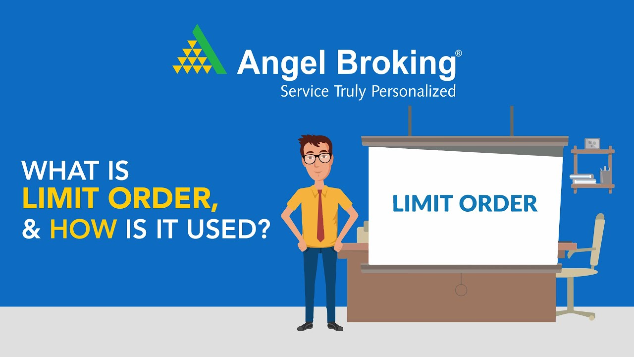 What Is Limit Order & How It Is Used: Video - Angel Broking