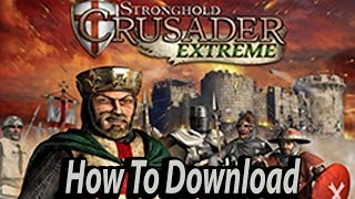 How To Download Stronghold Crusader Extreme In PC 2018 New!