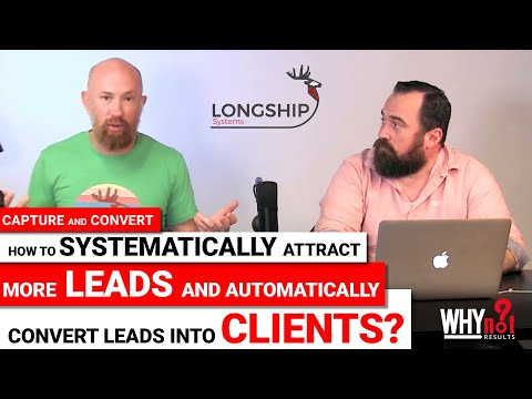 How To Systematically Attract More Leads And Automatically Convert Leads Into Clients