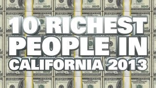 Top 10 Richest People In California 2013