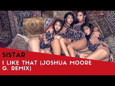 씨스타 (SISTAR) - I LIKE THAT (JOSHUA MOORE G. REMIX)