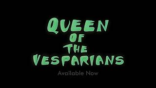 Queen of the Vesparians - Official Trailer