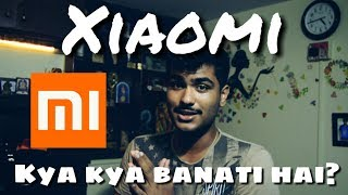 Different Products XIAOMI Makes - Smartphones,Tv's,Heater,Smart Devices,Robots,etc