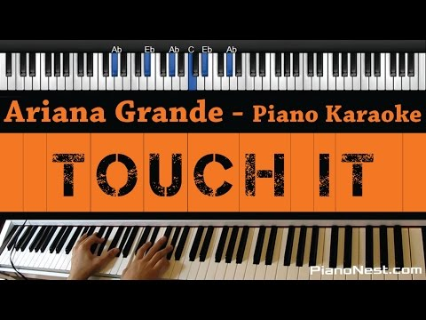 Ariana Grande - Touch It - Piano Karaoke / Sing Along / Cover with Lyrics