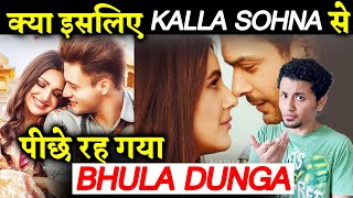 Is This the Reason Why Kalla Sohna CROSSED Bhula Dunga Views?