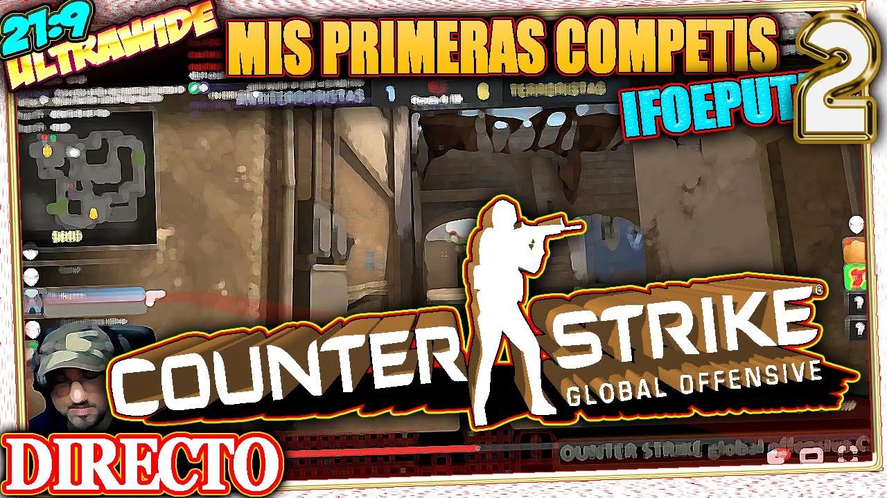 mis primeras COMPETIS en COUNTER STRIKE global offensive CS:GO #2
