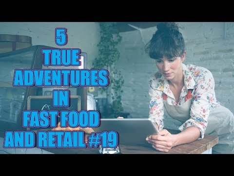 5 TRUE ADVENTURES IN FAST FOOD AND RETAIL #19