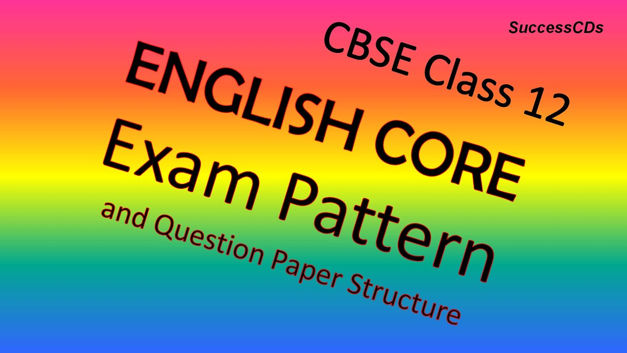CBSE Class 12 English Sample Papers, Exam Pattern and Marking Scheme