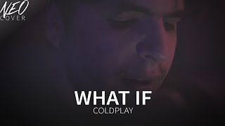 What If - Coldplay (Néo Cover Acústico)