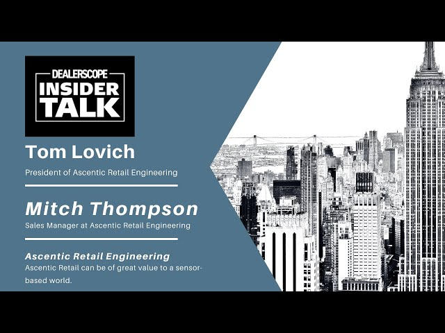 Dealerscope Insider Talk: Ascentic Retail Engineering