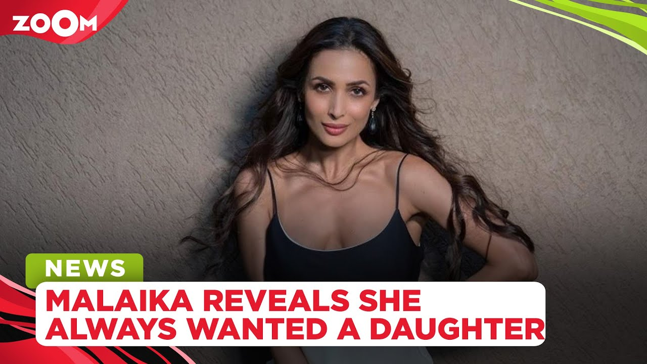 Malaika Arora reveals she always wished to have a daughter for THIS reason
