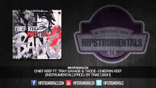 Chief Keef - Chiefin Keef [Instrumental] (Prod. By Trae Dash) + DOWNLOAD LINK
