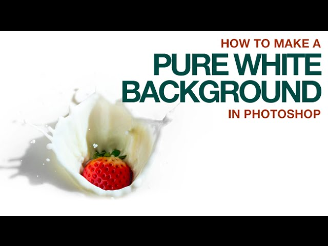 How To Make A Pure White Background In Photoshop Youtube