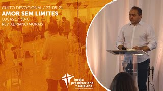 Amor sem limites! -  Culto Devocional - IP Altiplano - 23/05