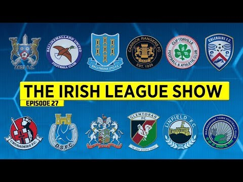 The Irish League Show - 12th February 2018 - Episode 27