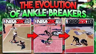 THE EVOLUTION OF ANKLE BREAKERS IN NBA 2K!! (NBA 2K14 - NBA 2K18)