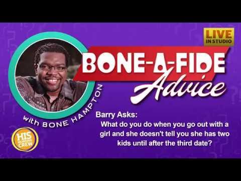 Bone A Fide Advice With Bone Hampton  Dating With Kids
