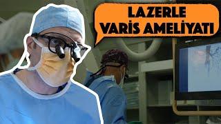 Lazerle Varis Ameliyatı Nasıl Yapılıyor?