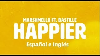Marshmello ft. Bastille- Happier Lyrics (español e inglés)