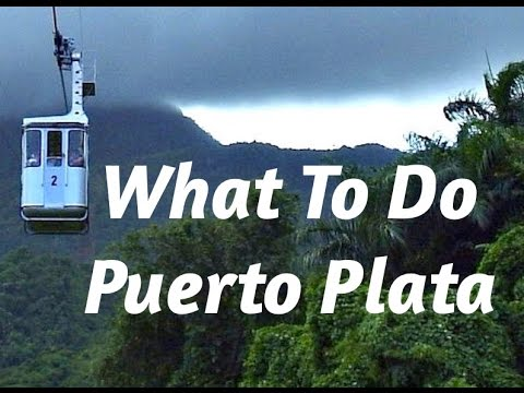 Top Tips Before Going To Puerto Plata | Travel Guide