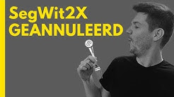 Bitcoin segwit x2 fork geannuleerd