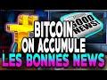 ON ACCUMULE LES BONNES NEWS SUR LE BITCOIN !!