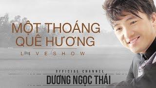 Demo Live show Một thoáng quê hương 5 - Dương Ngọc Thái