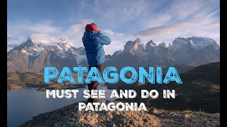 Patagonia, Must Do & See at Patagonia, South America