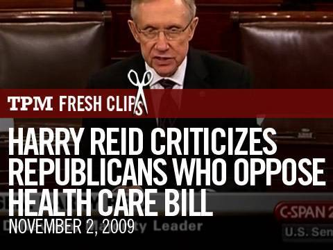 Harry Reid Criticizes Republicans Who Oppose Health Care Bill