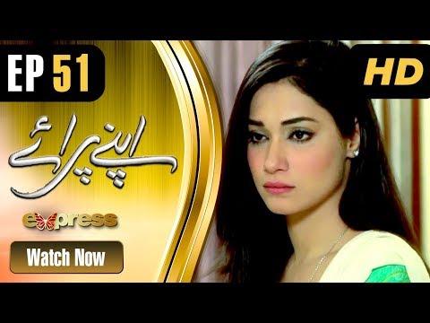 Apnay Paraye - Episode 51 - Express Entertainment Dramas
