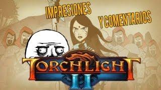 Torchlight 2 | Expliquemos un poco el juego, el Diablo fucker por fin a la luz con Trolaso.