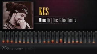 Kes - Wine Up (Doc & Jes Remix) [Soca 2017] [HD]