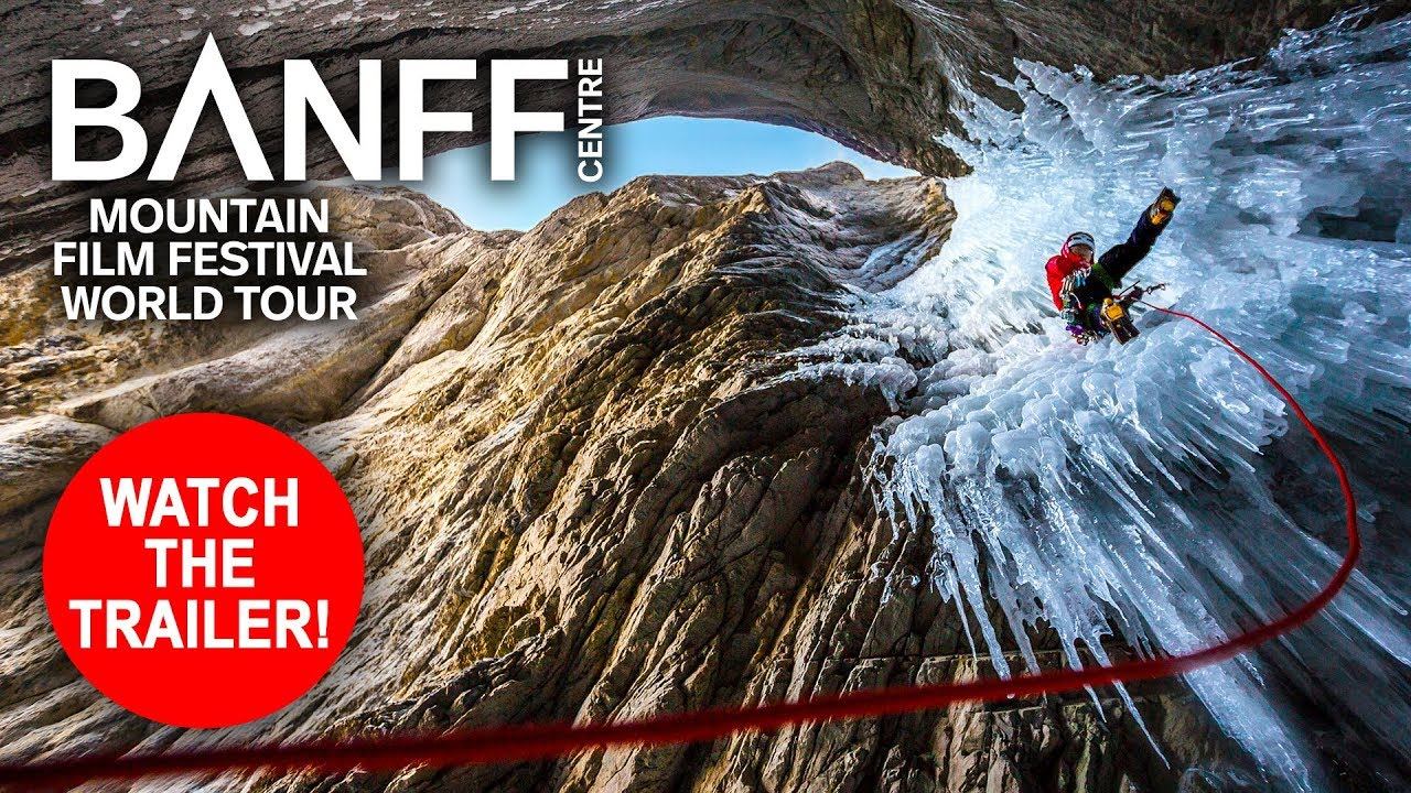 Banff Mountain Film Festival 2018 Uk Ireland Tour Trailer Youtube