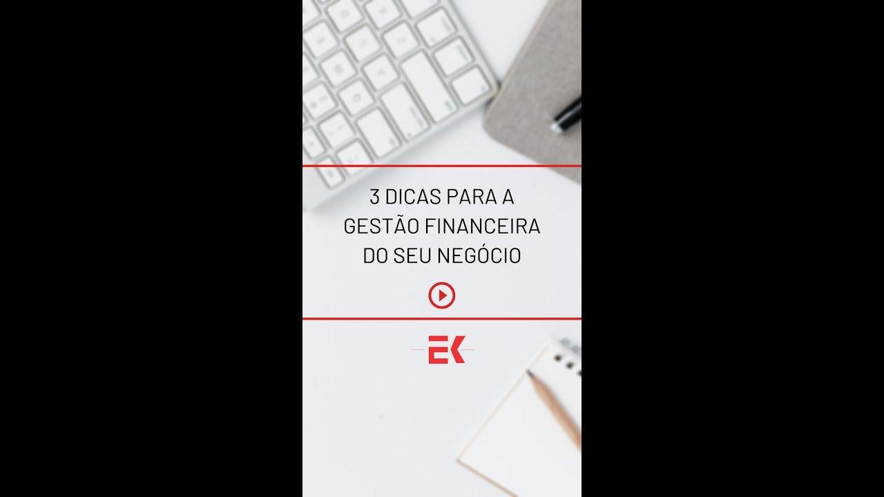 3 dicas para a gestão financeira do seu negócio