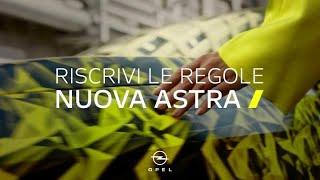 Nuova Opel Astra | Riscrivi le Regole